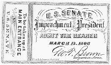 A copy of a ticket to the Senate impeachment trial of President Andrew Johnson, issued on 13 March 1868, the day the Senate ordered Johnson to stand trial. AP/WIDE WORLD