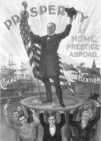 A campaign poster trumpets the candidacy of William McKinley, emphasizing a prosperous economy and strength abroad. CORBIS